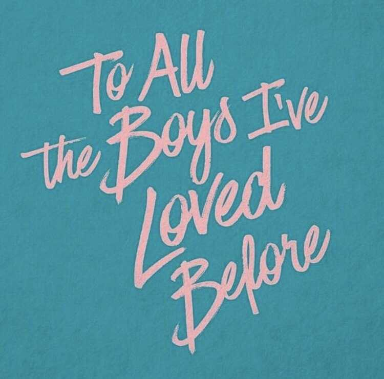 To all the boys I have loved before